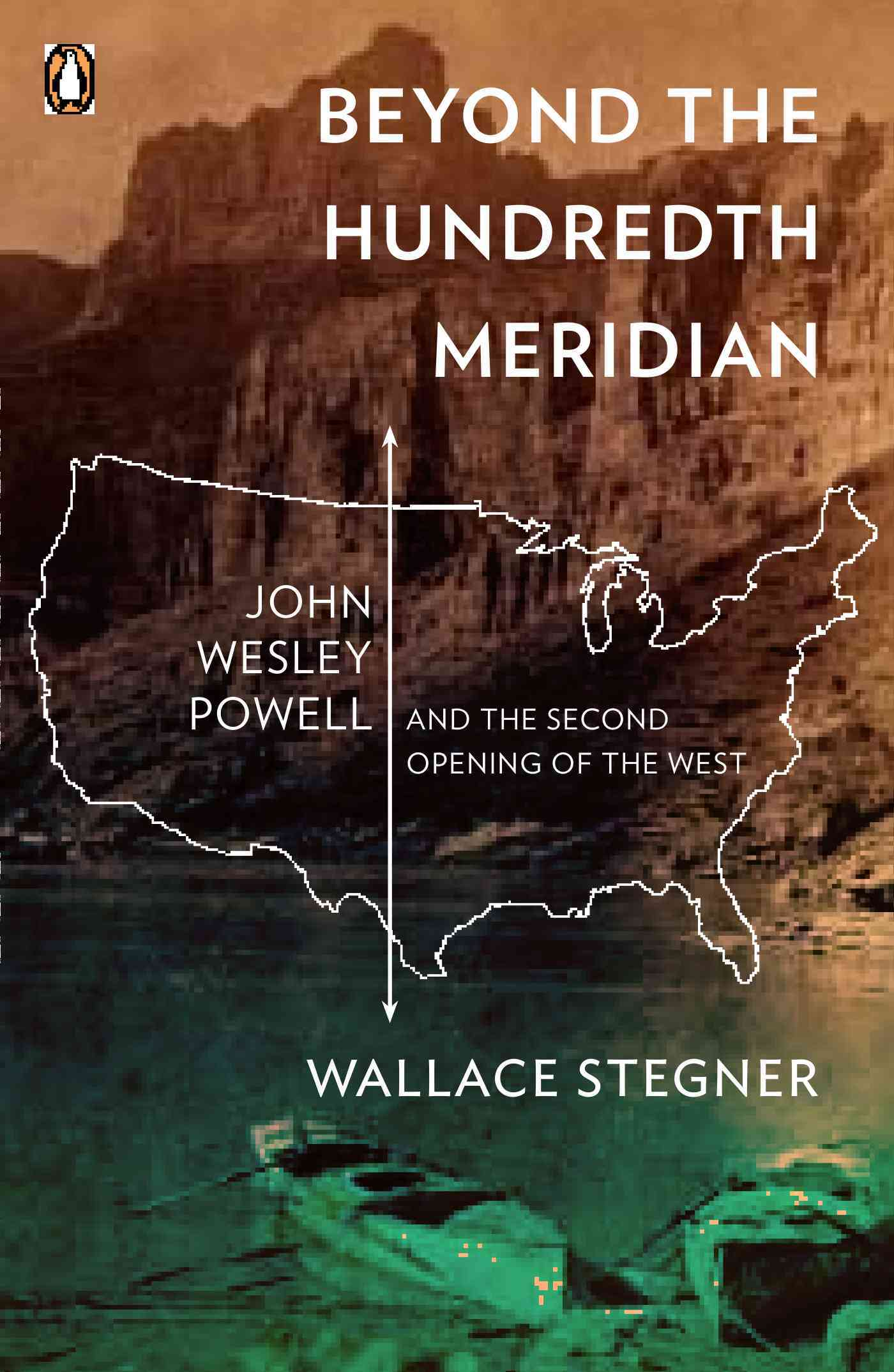 Beyond the Hundredth Meridian By Stegner, Wallace Earle