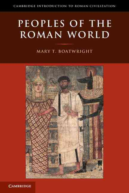 Peoples of the Roman World By Boatwright, Mary T.