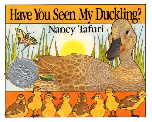 Have You Seen My Duckling? By Tafuri, Nancy