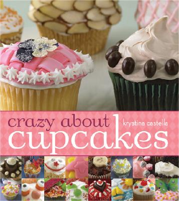 Crazy About Cupcakes By Castella, Krystina