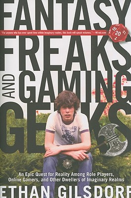 Fantasy Freaks and Gaming Geeks By Gilsdorf, Ethan